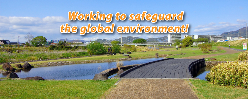 Working to safeguard the global environment!